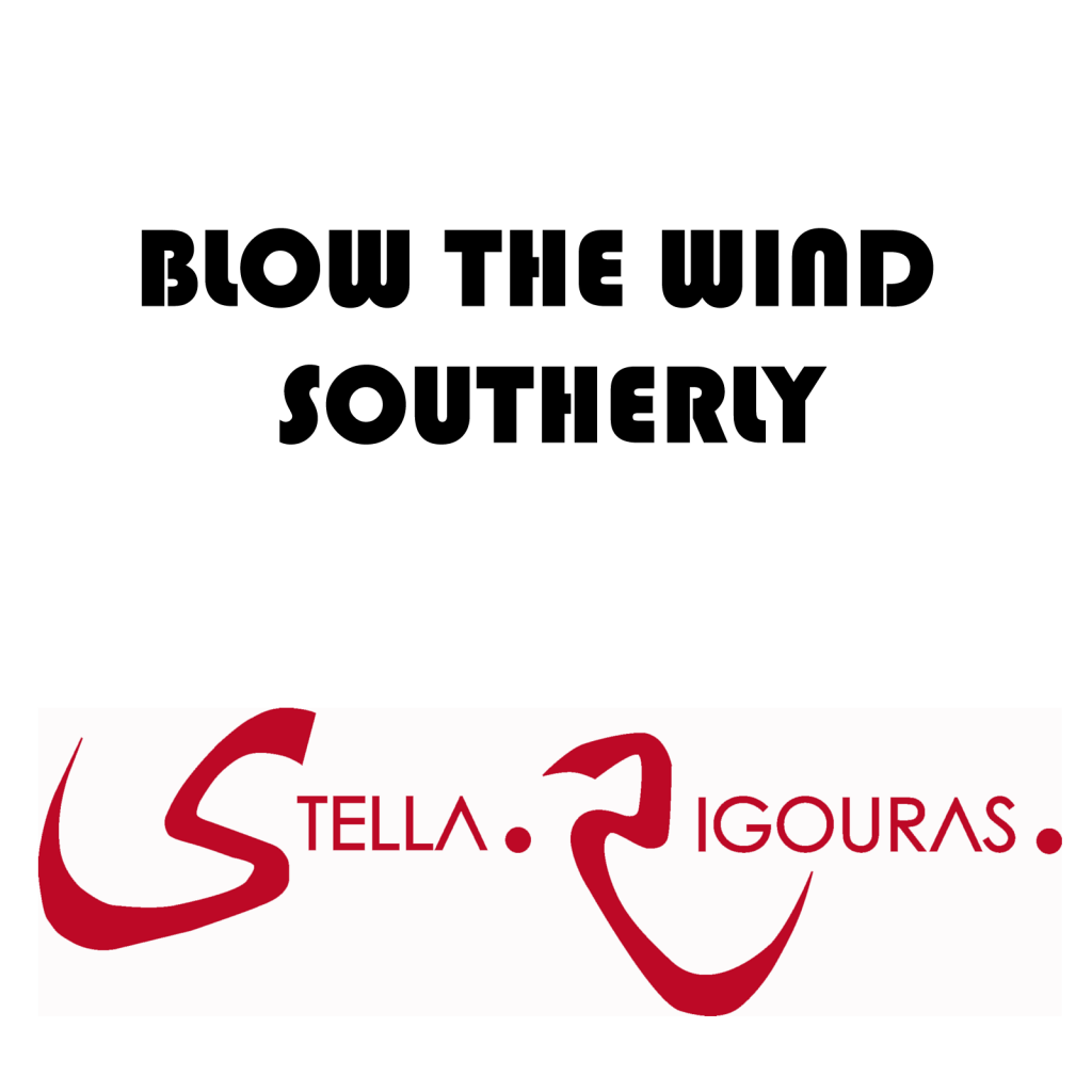 blow the wind southerly stella zigouras